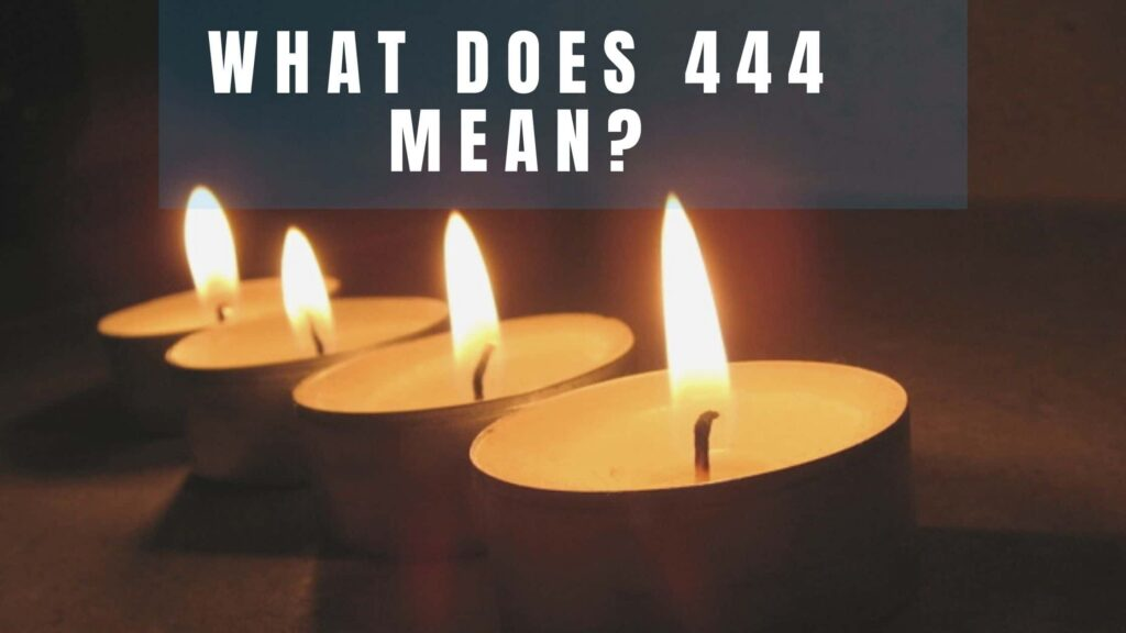 What is 444 mean