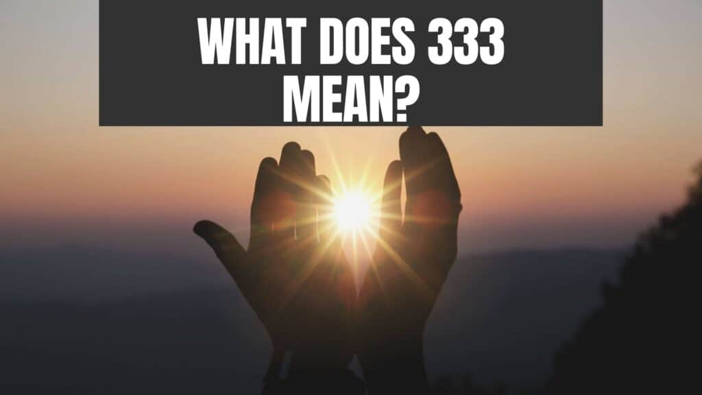 What does 333 means