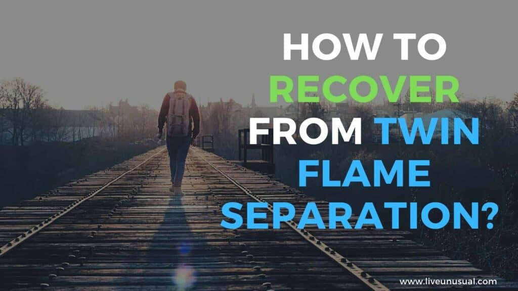 How to recover from twin flame separation