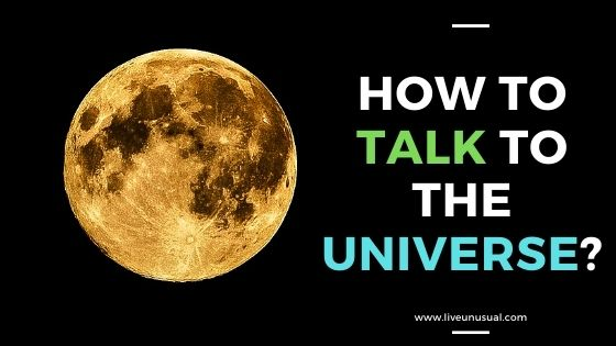 How to talk to the Universe?
