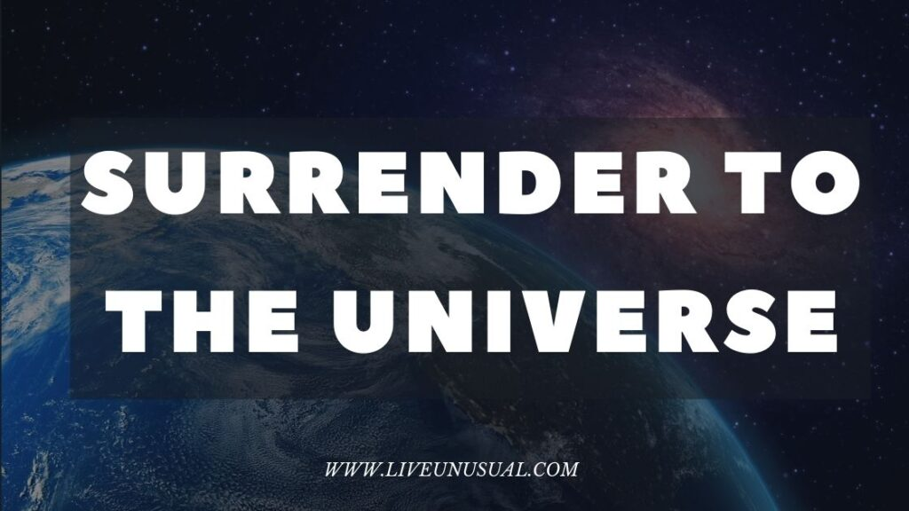surrender to the universe