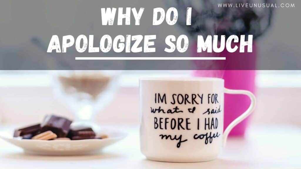 why do I apologize so much