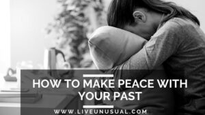 how to make peace with your past
